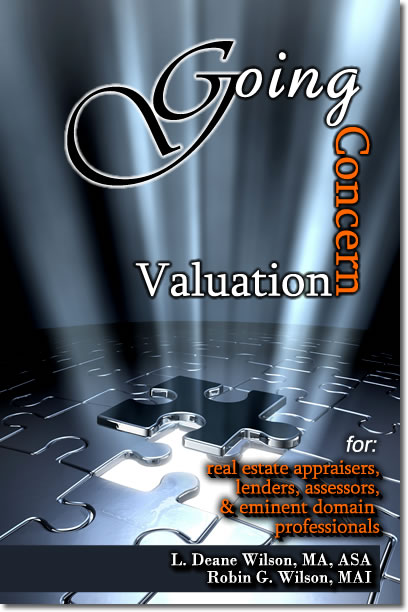 Going Concern Valuation, for Real Estate Appraisers, Lenders, Assessors, and Eminent Domain